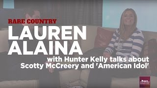 Lauren Alaina talks about Scotty McCreery and