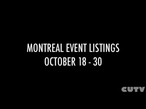 Montreal Event Listings - Oct.18 - 30