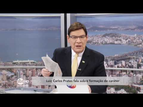 Luiz Carlos Prates comenta a formação de caráter