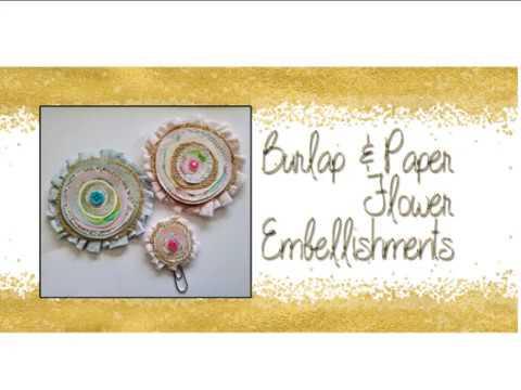 Paper and Burlap Flower Embellishments