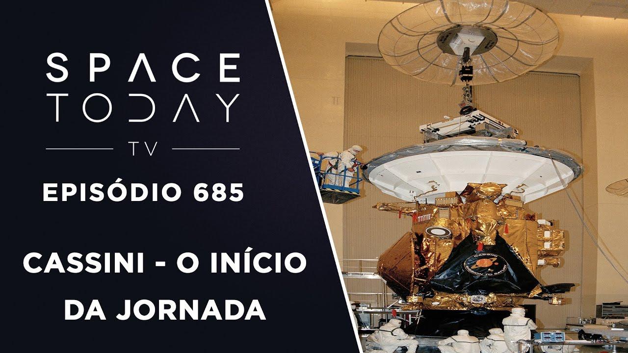 Sonda Cassini – O Início da Jornada -Space Today TV Ep.685
