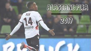 Alassane Plea ● Nice ● Goals,Skills,Assists ● 2017 ● HD