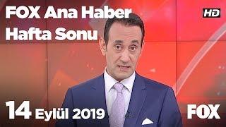 14 Eylül 2019 FOX Ana Haber Hafta Sonu