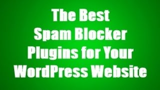 The Best Spam Blocker Plugins for Your WordPress Website