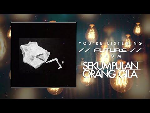 Sekumpulan Orang Gila - Future (feat. Amir Shazrin of Patriots)