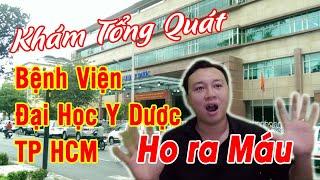 Ho ra Máu và quá trình khám tổng quát tại Bệnh Viện Đại Học Y Dược TP Hồ Chí Minh