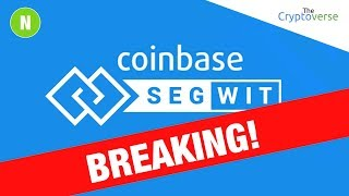 BREAKING Coinbase Officially Launches SegWit Support For Bitcoin Transactions
