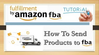 How To Send Products To Amazon FBA Fulfilment Center To Sell Products On Amazon