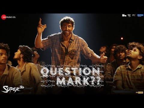 Question Mark  - Super 30 | Hrithik Roshan | Ajay Atul | Ami