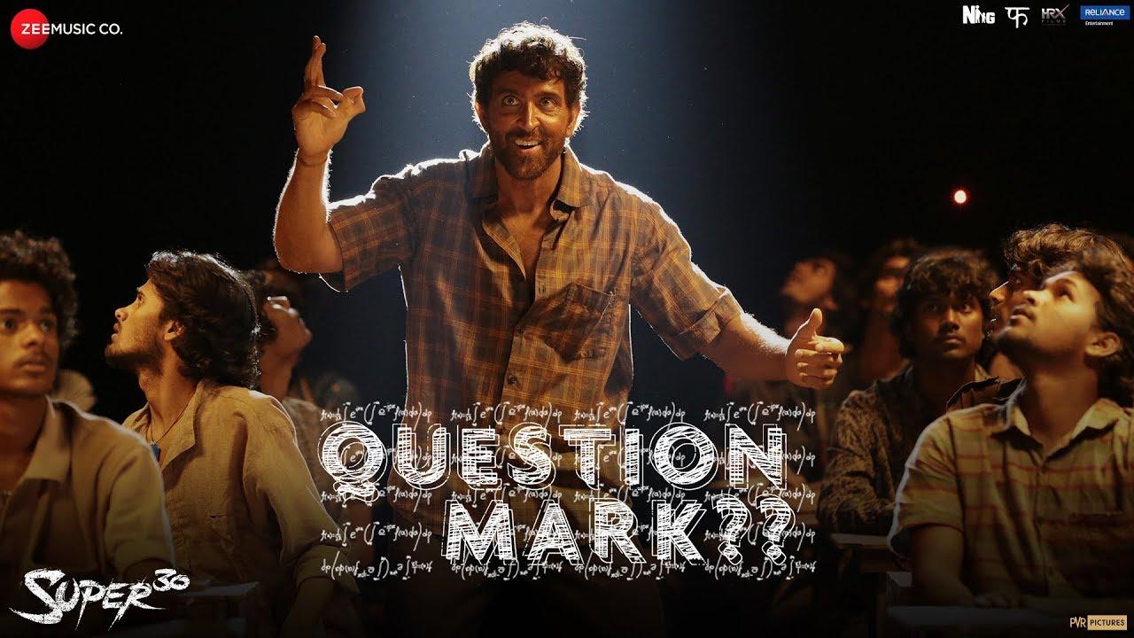 Download Question Mark  - Super 30   Hrithik Roshan   Ajay Atul   Amitabh Bhattacharya