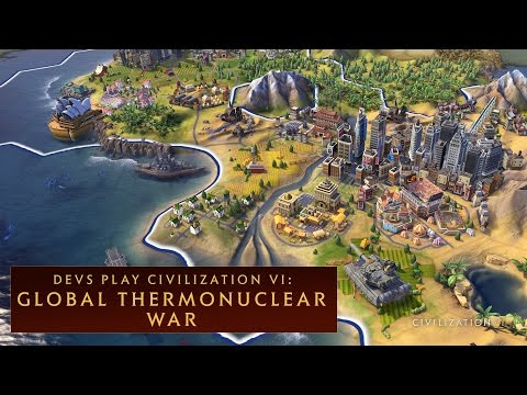 CIVILIZATION VI - Thermonuclear War with Devs