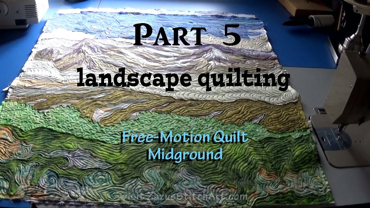 Free Motion Quilt Midground Part 5 Landscape Quilting