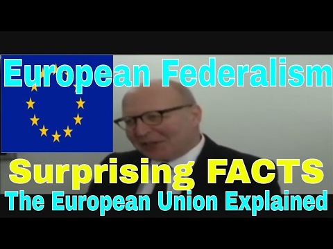 The European Union Explained-European Federalism-Surprising Facts