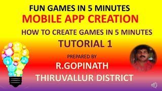 FUN GAMES IN 5 MINUTES  MOBILE APP CREATION TUTORIAL 1 BY R GOPINATH 9578141313