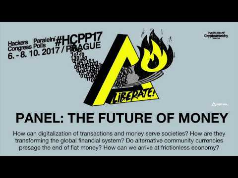 PANEL: THE FUTURE OF MONEY | HCPP17