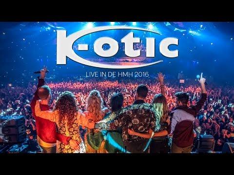 K-otic - Live In De HMH 2016