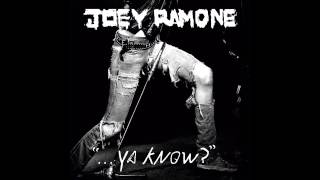 Joey Ramone - Life's A Gas(Ya Know)