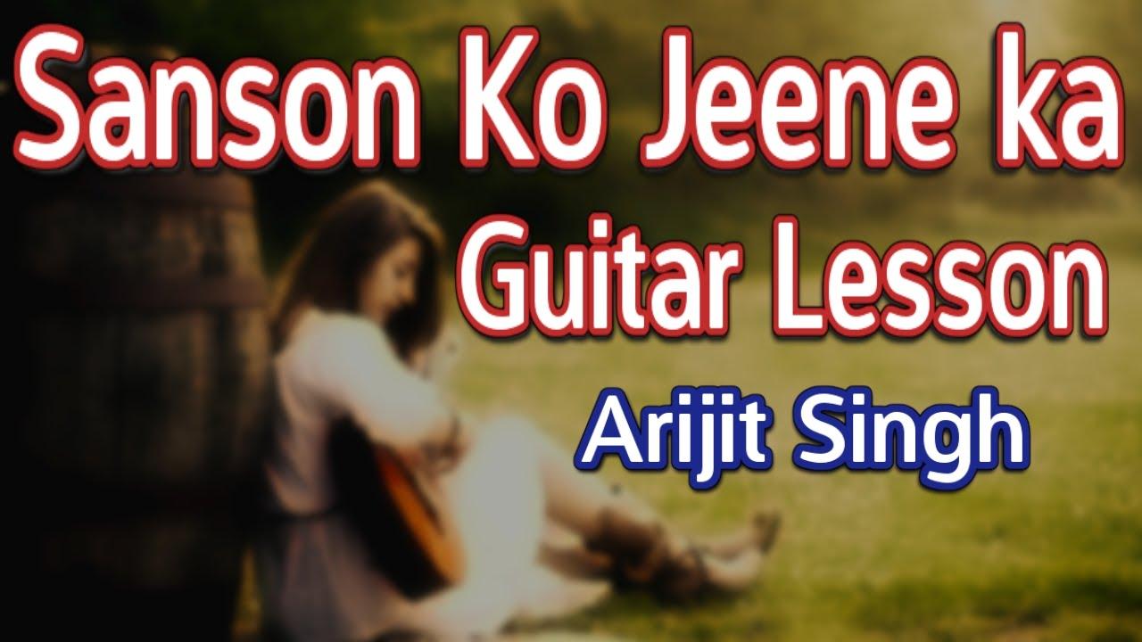 Arijit Singh Sanson Ko Jeene Ka Guitar Tutorial Zid 2014