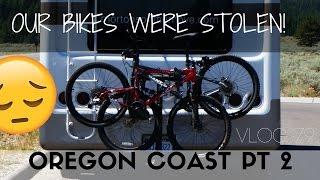 Our bikes were stolen :(   Traveling down the Oregon Coast Part 2   VLOG 80