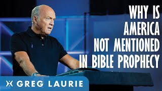 Why is America not mentioned in Bible prophecy?