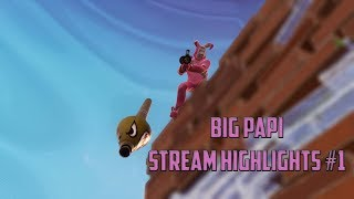 Big Papi Stream Highlights #1