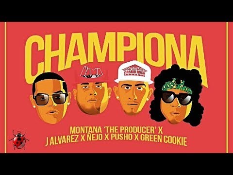 J Alvarez, Ñejo, Pusho, Green Cookie (Ft. Montana The Producer) - Championa