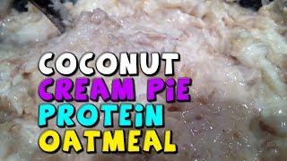 Coconut Cream Pie Protein Oatmeal Recipe (healthy)