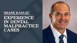 Law Office of Shane R. Kadlec Video - Experience in Dental Malpractice Cases   Law Office of Shane R. Kadlec
