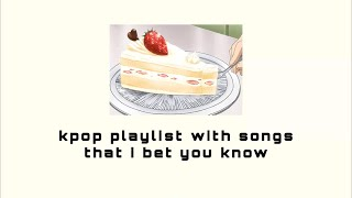 Download kpop playlist with songs that i bet you know