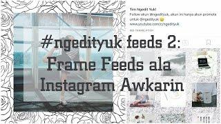 Cara Membuat Feeds Instagram dengan Menambahkan Frame yang Saling Terhubung ala Awkarin (PhotoGrid)