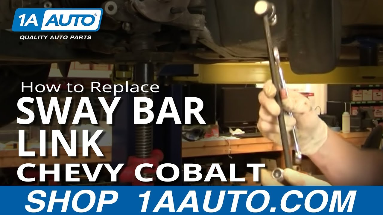 2008 Chevy Cobalt Starter Wiring Diagram 2016 Dodge Ram 1500 How To Replace Sway Bar Link 05 10 Youtube