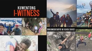 I-Witness: 'Kuwentong I-Witness,' dokumentaryo ni Kara David (full episode)