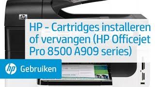 HP - Cartridges installeren of vervangen (HP Officejet Pro 8500 A909 series)