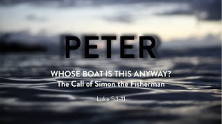 April 18, 2021 WHOSE BOAT IS THIS ANYWAY?: The Call of Simon the Fisherman