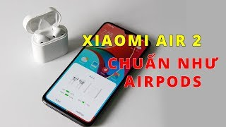 Trên tay Xiaomi Air 2 (Airdots2) - Tai nghe chuẩn như Apple Airpods