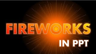 Fireworks in PowerPoint - Cool PowerPoint Animation Effect Tutorial