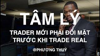 Những Tâm Lý Trader Mới Phải Đối Mặt Trước Khi Trade Real