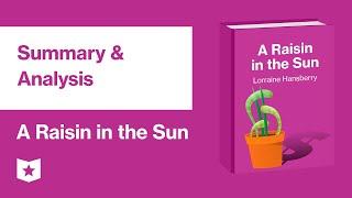 A Raisin in the Sun by Lorraine Hansberry | Summary & Analysis
