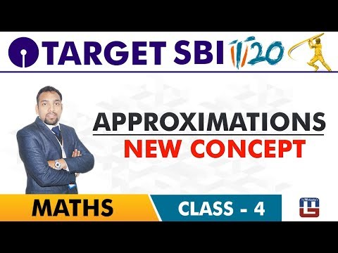 SBI Clerk Prelims 2018 | Approximations | New Concept | Maths Live At 10 am | Class-4