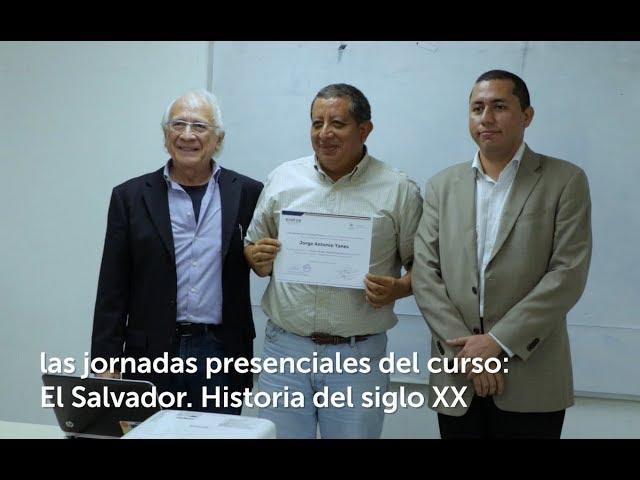 Finalizan jornadas presenciales del Curso El Salvador: Historia del Siglo XX