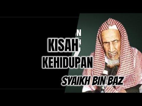 KISAH KEHIDUPAN SYAIKH Abdul Aziz Bin Abdullah Baz RAHIMAHULLAH