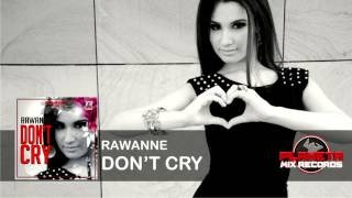 Rawanne - Don't Cry