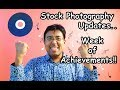 Week of Achievements in Stock Photography! ( After 4 months of stock photography)