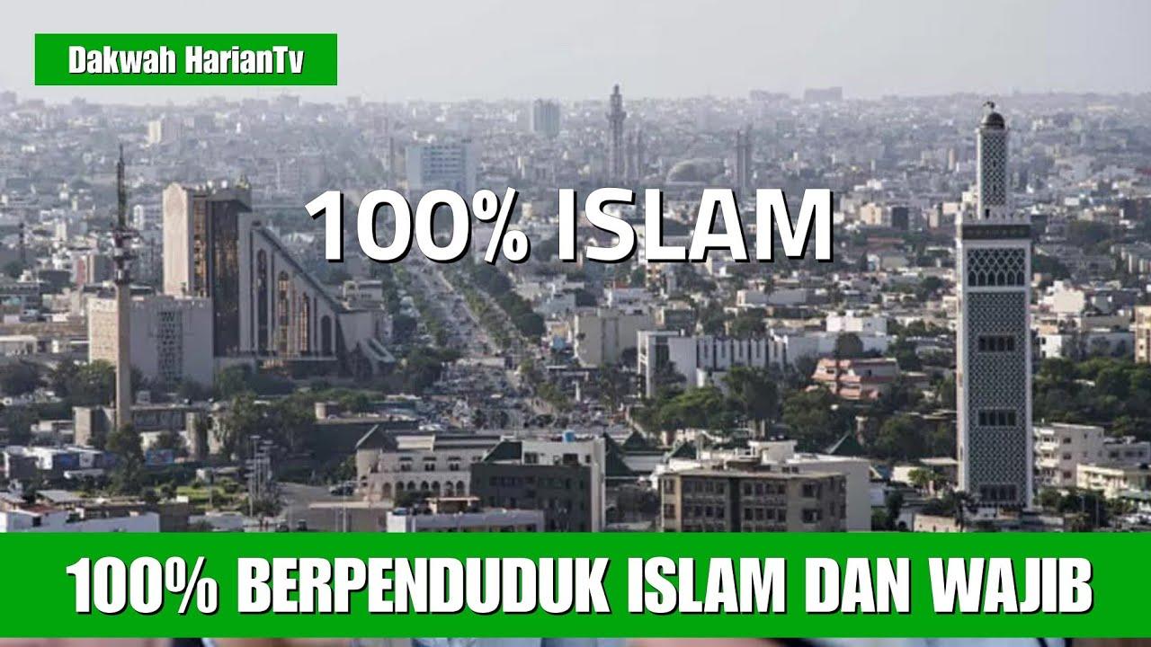 DI NEGARA INI WAJIB BERAGAMA ISLAM 100% BERPENDUDUK ISLAM
