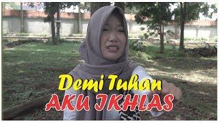DEMI TUHAN AKU IKHLAS | FILM NGAPAK BANYUMAS
