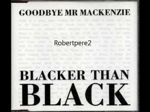 "Goodbye Mr. Mackenzie - His Master's Voice 12"" mix  (Blacker Than Black) 1990"