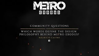 The Making of Metro Exodus - Fan Questions