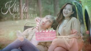 KHI TA CÓ NHAU - WILL FT. KAITY NGUYỄN│OFFICIAL AUDIO