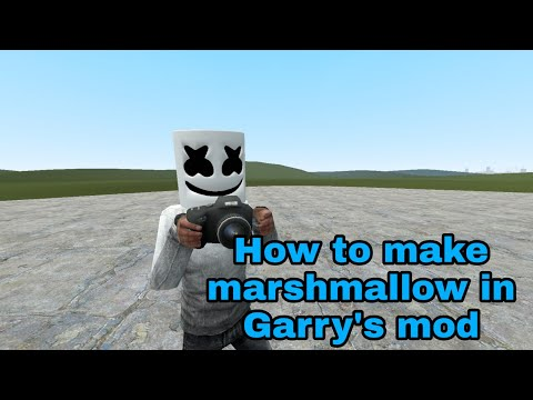 How to make marshmallow in Gmod and it was so...