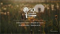 SAMARIA 50 VUOTTA -dokumentti  / SAMARIA 50 ÅR -document